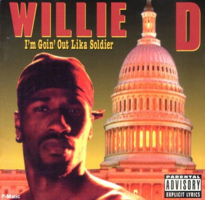 Willie D - I'm Goin Out Lika Soldier